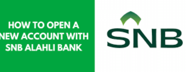 How to Open a New Bank Account With SNB Alahli Bank Online